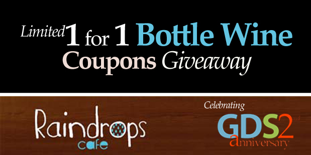 Wine chill out at Raindrops Cafe with GDS 2nd Anniversary 1 for 1 coupons giveaway