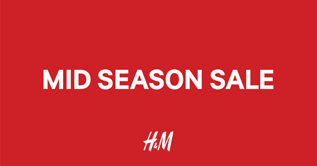 H&M Mid Season Sale starts today at all stores