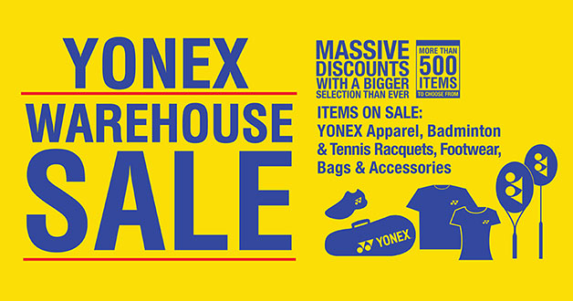 Yonex Warehouse Sale brings more than 500 badminton & tennis items