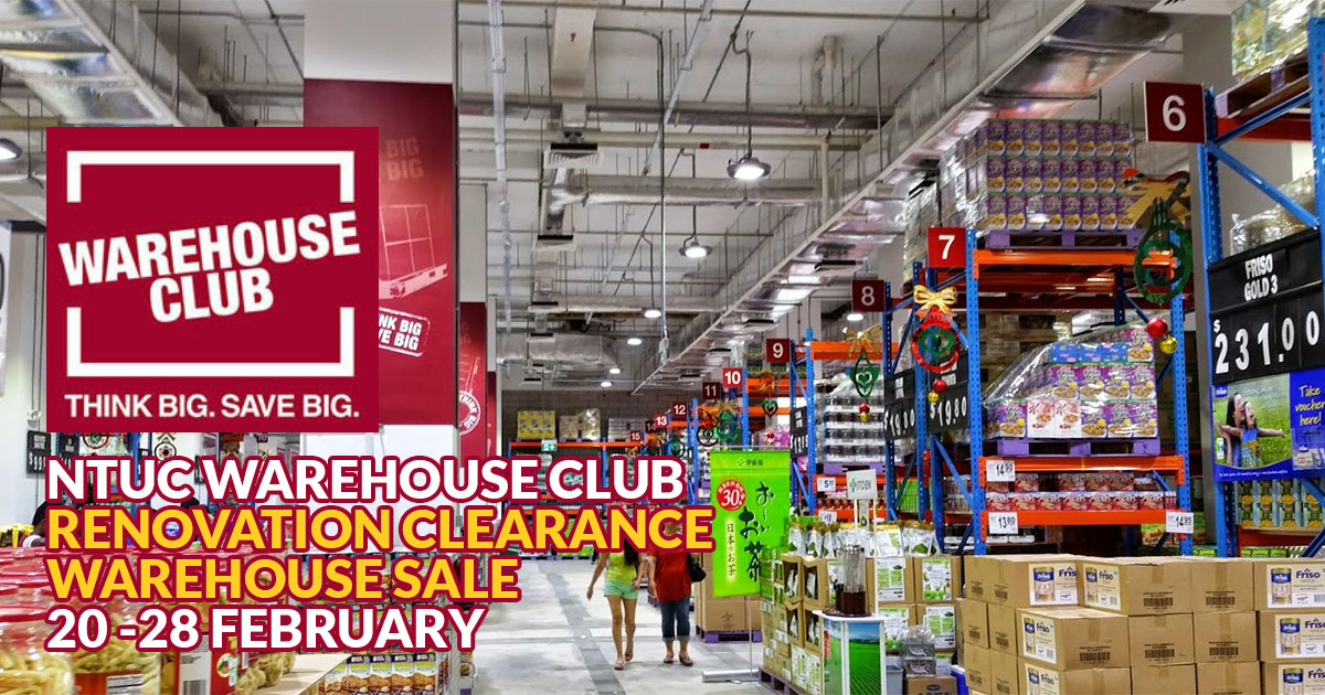 NTUC Warehouse Club to undergo renovation, opens for Renovation Clearance starting February 20