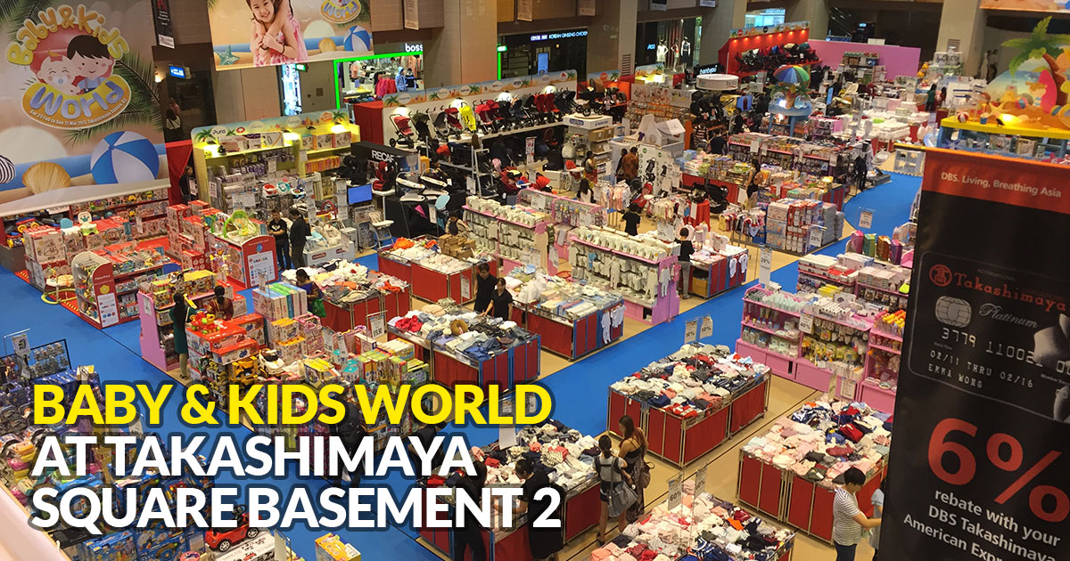 Baby & Kids World Fair takes over Takashimaya Square now till March 12
