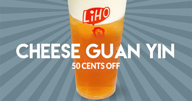 LiHO is offering their signature Cheese Guan Yin Tea at $0.50 off on September 18