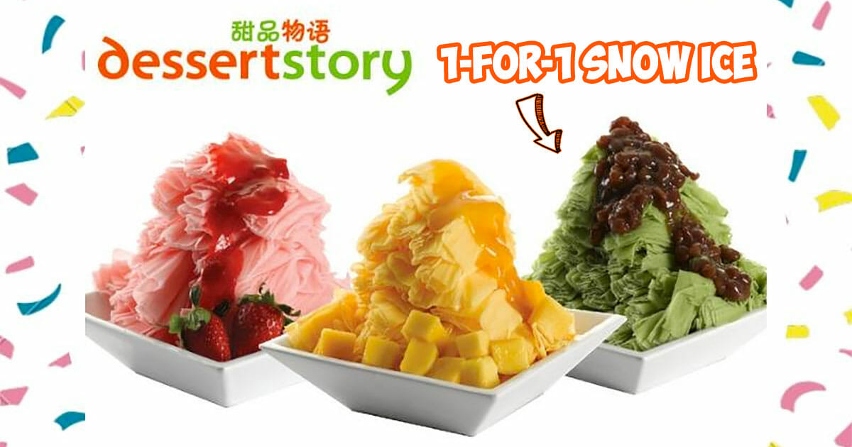 Dessert Story 1-for-1 Snow Ice Promotion at all outlets is back! Flash this image to enjoy