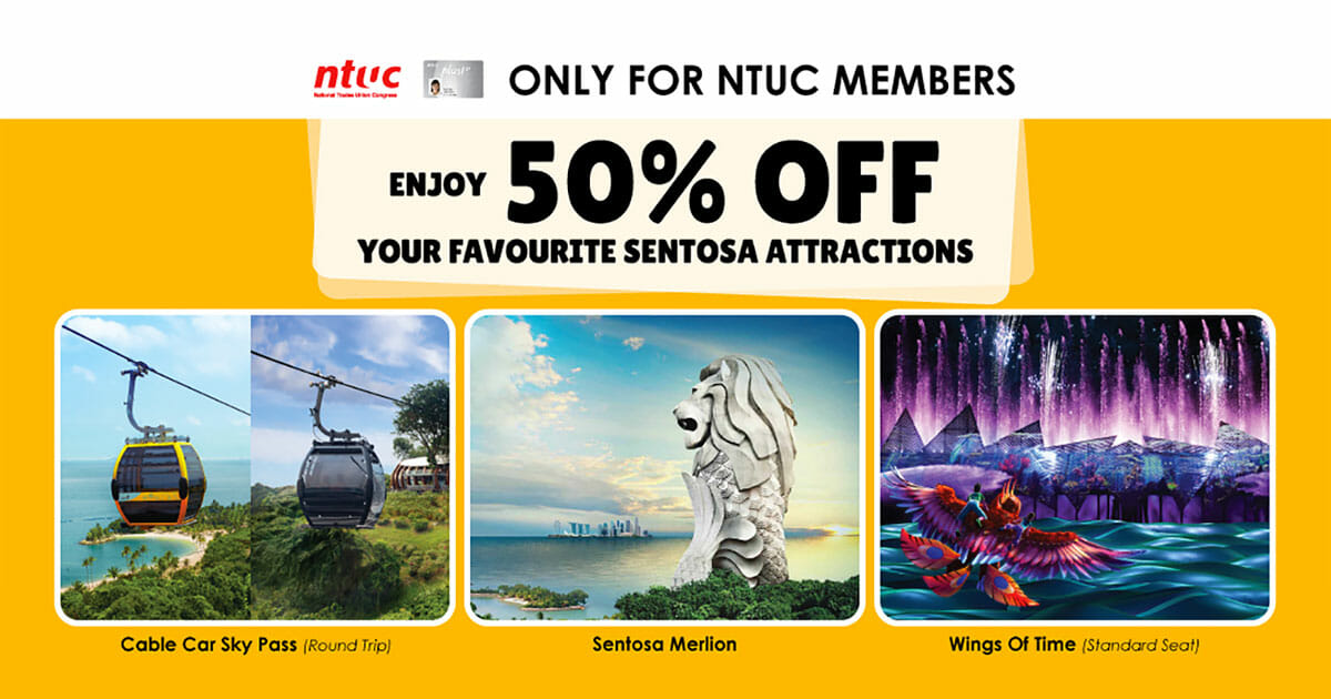 NTUC Members enjoy 50% off Cable Car, Sentosa Merlion & Wings of Time now till end of 2018