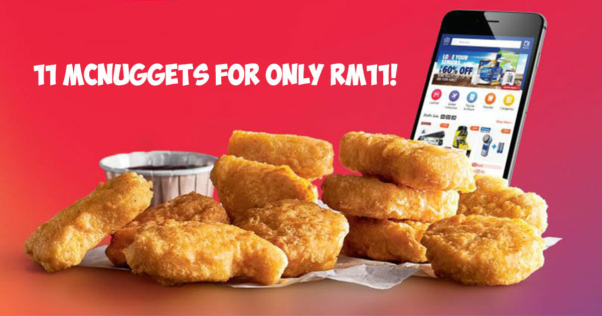 Going JB this weekend? Redeem 11 McNuggets at McDonald's M'sia for only RM11