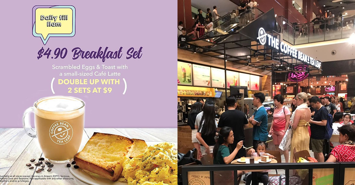 Coffee Bean serving $4.90 Breakfast Sets daily till 11am that comes with Scrambled Eggs, Toast & Cafe Latte
