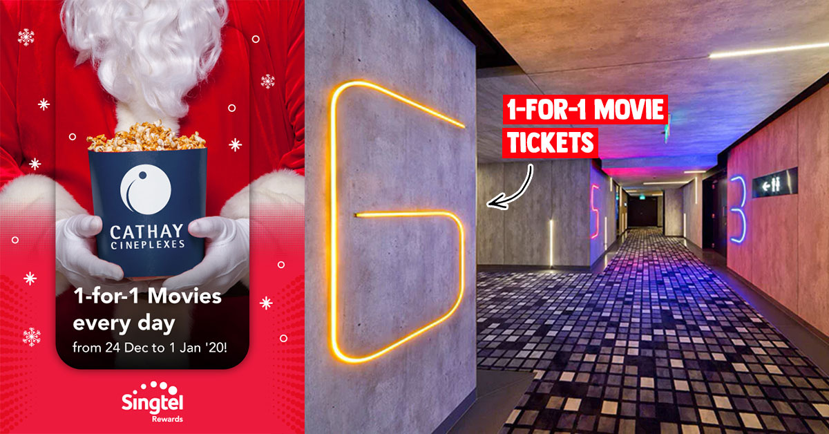 Singtel customers enjoy 1-for-1 movies every day at Cathay Cineplexes from now till Jan 1