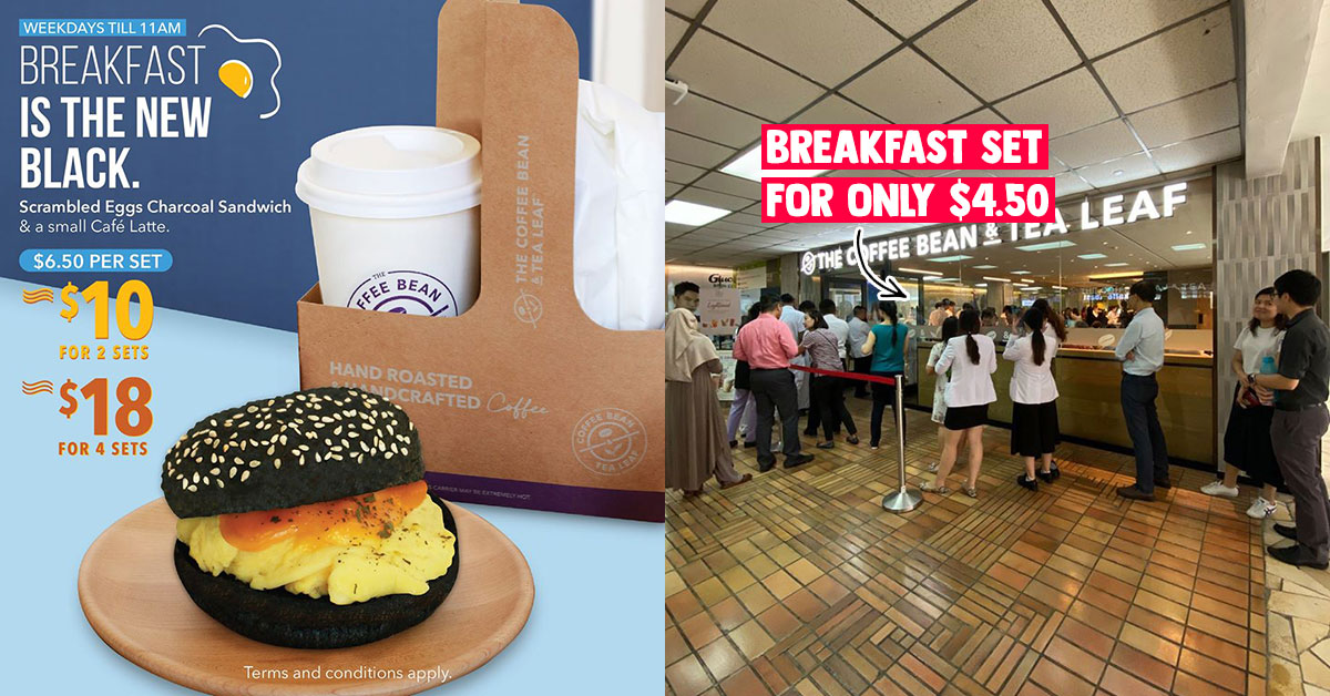 Coffee Bean has offer on Charcoal Sandwich Breakfast Set as affordable as $4.50 on weekdays before 11am