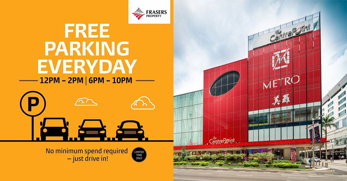 Frasers Property Malls offers Daily FREE Parking during lunchtime and from 6pm to 10pm, no spending required