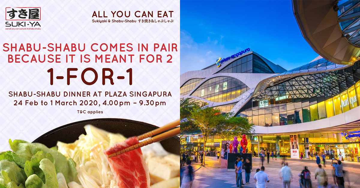 SUKI-YA 1-for-1 Shabu-Shabu Buffet available at Plaza Singapura outlet from Feb 24 to Mar 1 this week