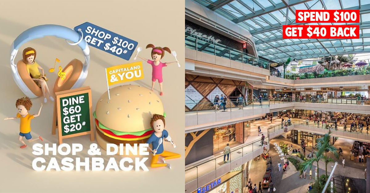 14 CapitaLand Malls in S'pore to give $40 cashback with $100 spending daily from March 16 – 22
