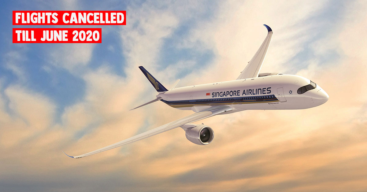 Singapore Airlines & SilkAir extends flight cancellations till June 2020 in response to COVID-19 outbreak