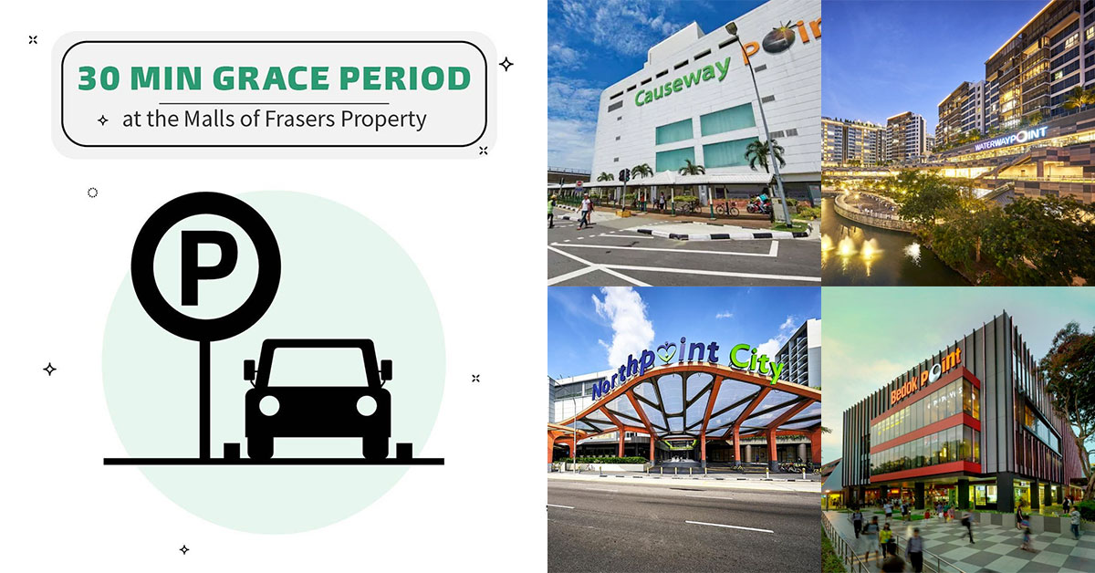 7 Frasers Property Malls gets 30min Carpark Grace Period so we can tabao food & do groceries