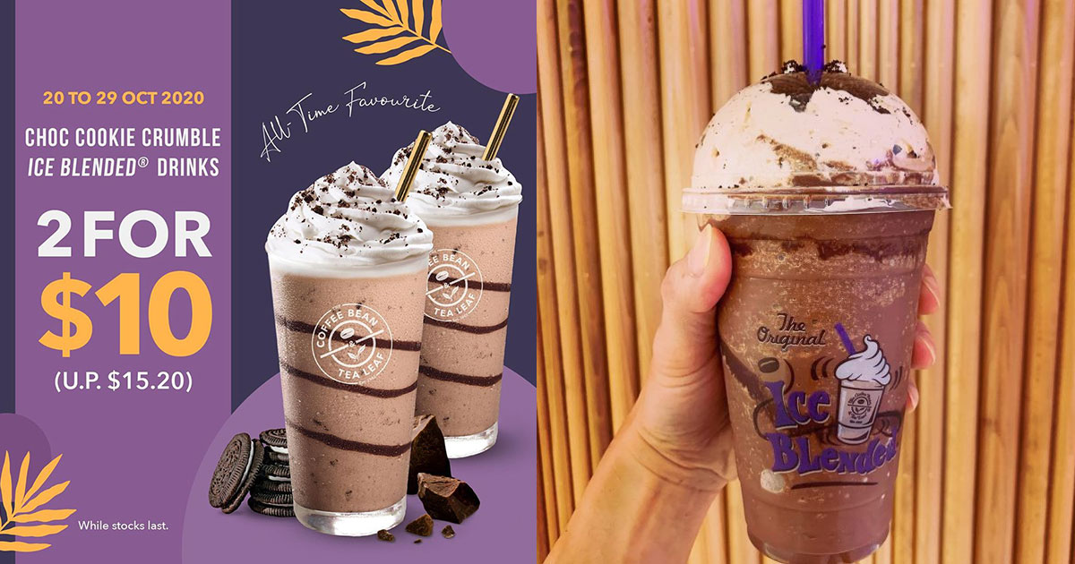 Coffee Bean has 2 for $10 Promotion on Choc Cookie Crumble Ice Blended Drinks till Oct 29 (U.P. $15.20)