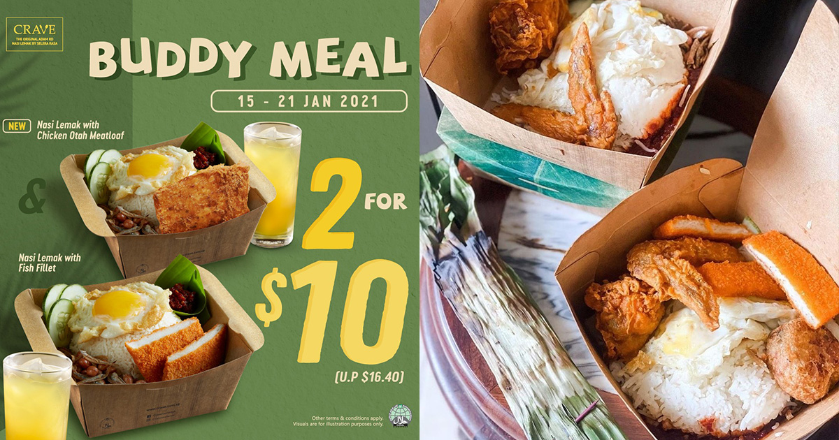 CRAVE Nasi Lemak offers 2 for $10 Buddy Meal with Drinks till Jan 21, has new Chicken Otah Meatloaf