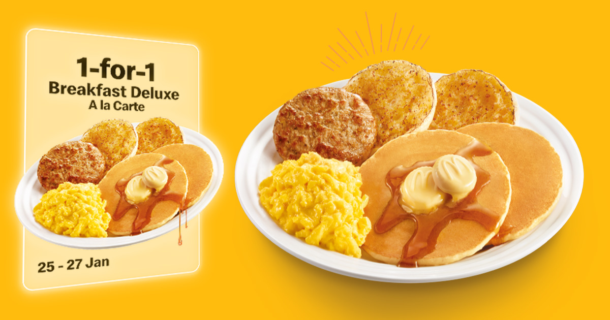 McDonald's S'pore App has 1-FOR-1 Breakfast Deluxe Deal from Jan 25 – 27, redeemable every 24 hours