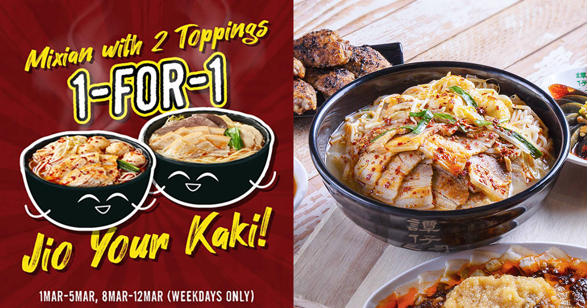 TamJai SamGor 譚仔三哥 now having 1-FOR-1 Promotion on Signature Mixian Dish at all outlets till Mar 12