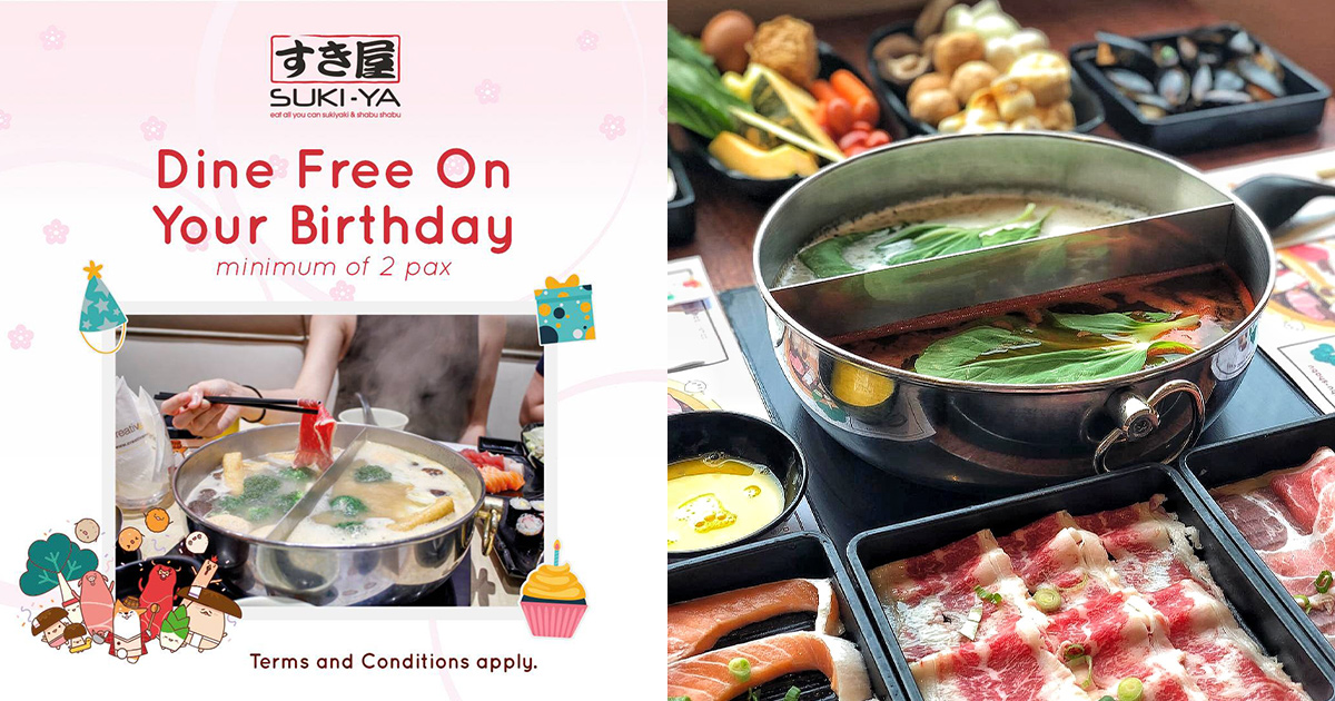 Enjoy FREE Buffet Dining at SUKI-YA any day during your Birthday Month, just remember to bring your ID