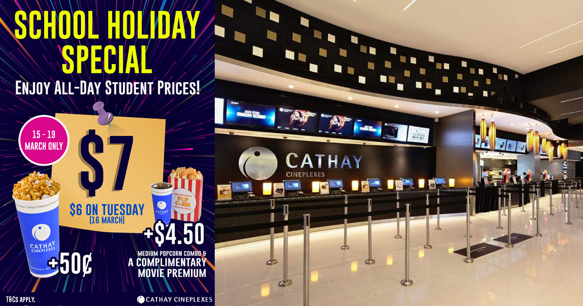 Cathay Cineplexes has movie tickets from $6 for students till Mar 19, top up $0.50 more for popcorn