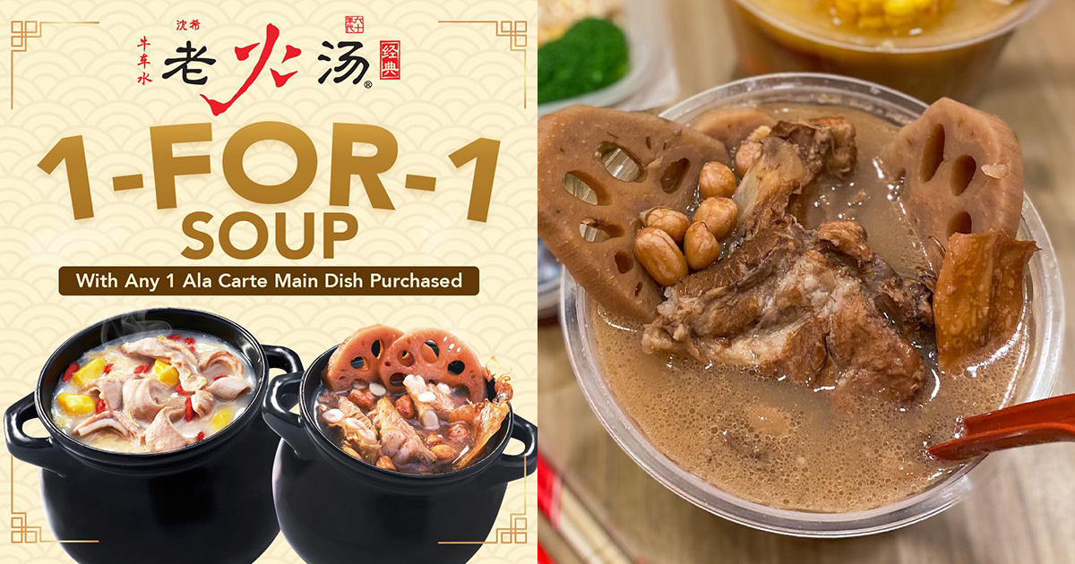 Lao Huo Tang (老火汤) has 1-FOR-1 Soup Promotion during Phase 2 period, delivery & takeaway available