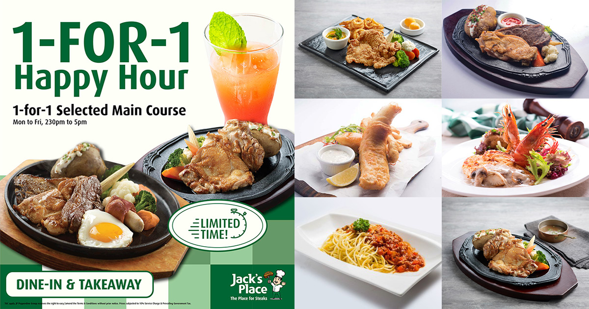 Jack's Place 1-FOR-1 Mains 'Happy Hour' Weekday Promotion is back, available till further notice